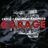Play & Download Garage by Cross Canadian Ragweed | Napster