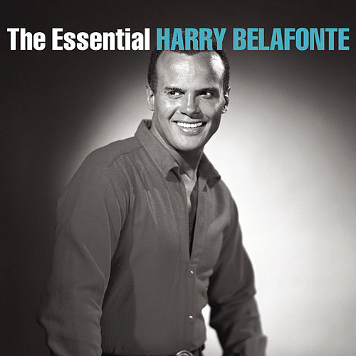 Play & Download The Essential Harry Belafonte by Harry Belafonte | Napster