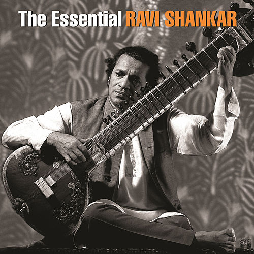 The Essential Ravi Shankar by Ravi Shankar