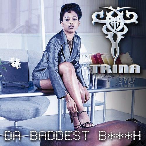 Da Baddest B***h by Trina