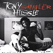 Play & Download Sampler by Tony Hussle | Napster