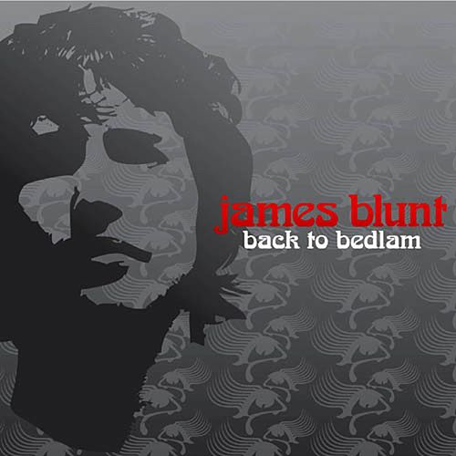 Play & Download Back To Bedlam by James Blunt | Napster