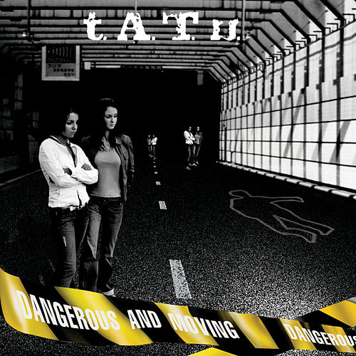 Dangerous And Moving by T.A.T.U.