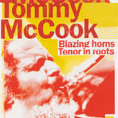 Play & Download Blazing Horns/Tenor In Roots by Tommy McCook | Napster