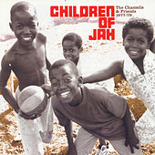 Children Of Jah 1977-1979 by The Chantells