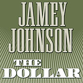 Play & Download The Dollar by Jamey Johnson | Napster