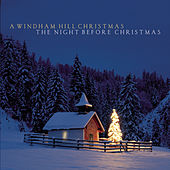 Play & Download A Windham Hill Christmas: The Night Before Christmas by Various Artists | Napster