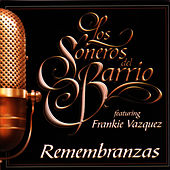 Remembranzas Featuring Frankie Vazquez by Soneros Del Barrio