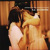 Play & Download Anthems For The Could've Bin Pills by K.C. Accidental | Napster