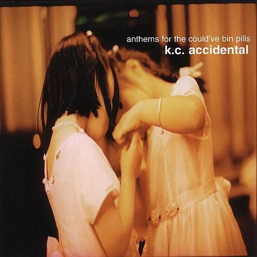 Anthems For The Could've Bin Pills by K.C. Accidental