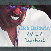 Play & Download All In A Day's Work by Bob Baldwin | Napster