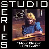 How Great Thou Art [Studio Series Performance Track] by Performance Track - Sandi Patty