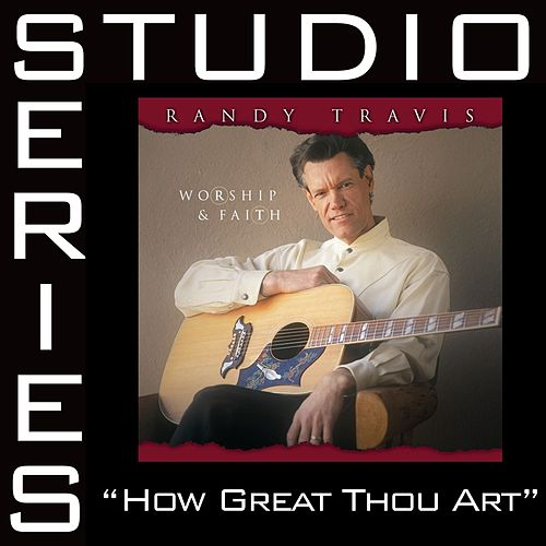 Play & Download How Great Thou Art [Studio Series Performance Track] by Randy Travis | Napster