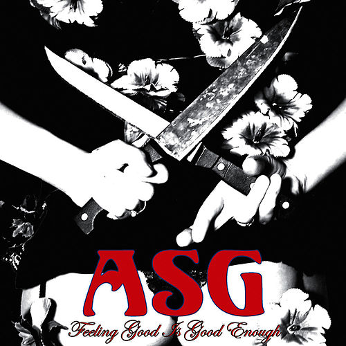 Play & Download Feeling Good Is Good Enough by ASG | Napster