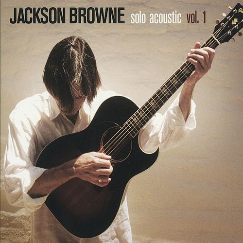 Play & Download Solo Acoustic, Vol. 1 by Jackson Browne | Napster