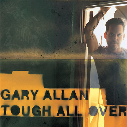 Play & Download Tough All Over by Gary Allan | Napster
