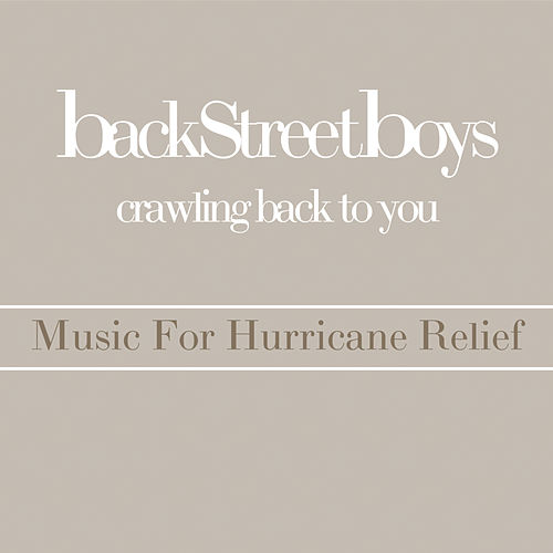 Play & Download Crawling Back To You - Music For Hurricane Relief by Backstreet Boys | Napster