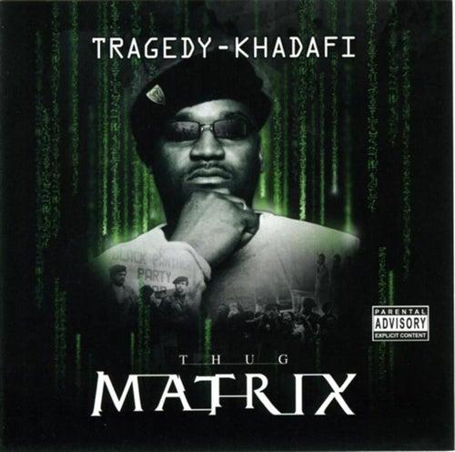 Thug Matrix by Tragedy Khadafi