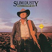 Play & Download Walk A Country Mile by Slim Dusty | Napster