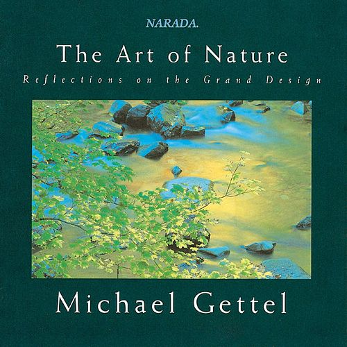 Play & Download The Art of Nature: Reflections on the Grand Design by Michael Gettel | Napster