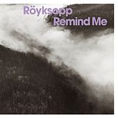 Play & Download Remind Me (Remixes) by Röyksopp | Napster
