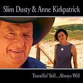 Travellin' Still...always Will by Slim Dusty
