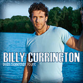 Play & Download Doin' Somethin' Right by Billy Currington | Napster