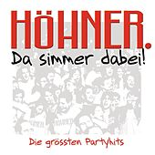 Play & Download Da Simmer Dabei! Die Grossten by Höhner | Napster