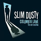 Play & Download Columbia Lane:the Last Session by Slim Dusty | Napster