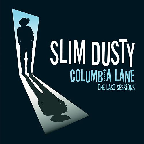 Columbia Lane:the Last Session by Slim Dusty