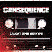 Play & Download Caught Up In The Hype by Consequence | Napster
