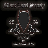 Play & Download Kings Of Damnation: Era 98 - 04 by Black Label Society | Napster