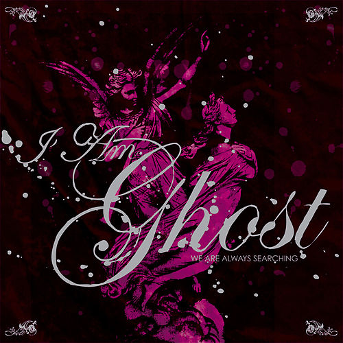 Play & Download We Are Always Searching by I Am Ghost | Napster