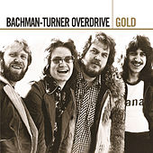 Play & Download Gold by Bachman-Turner Overdrive | Napster