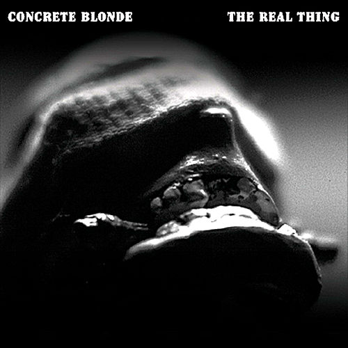 Play & Download The Real Thing by Concrete Blonde | Napster