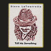 Play & Download Tell Me Something by Steve LaTourrette | Napster