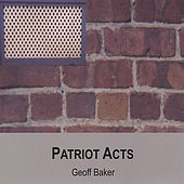 Play & Download Patriot Acts by Geoff Baker | Napster