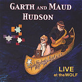 Play & Download LIVE at the WOLF by Garth and Maud Hudson | Napster