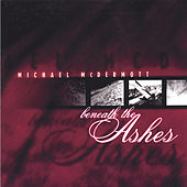 Play & Download Beneath the Ashes by Michael McDermott | Napster