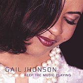 Keep The Music Playing by Gail Jhonson