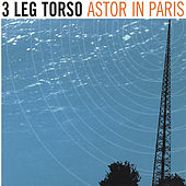 Astor In Paris by 3 Leg Torso