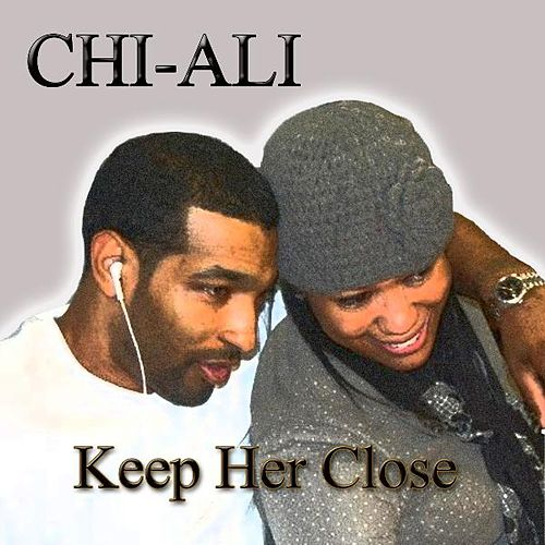 Play & Download Keep Her Close by Chi-Ali | Napster