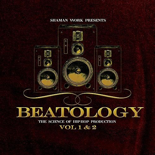 Play & Download Shaman Work Presents: Beatology Vol. 1&2 by Various Artists | Napster