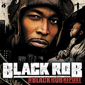 The Black Rob Report by Black Rob