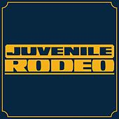 Play & Download Rodeo by Juvenile | Napster