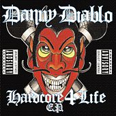 Play & Download Hardcore 4 Life by Danny Diablo | Napster