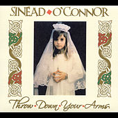 Play & Download Throw Down Your Arms by Sinead O'Connor | Napster