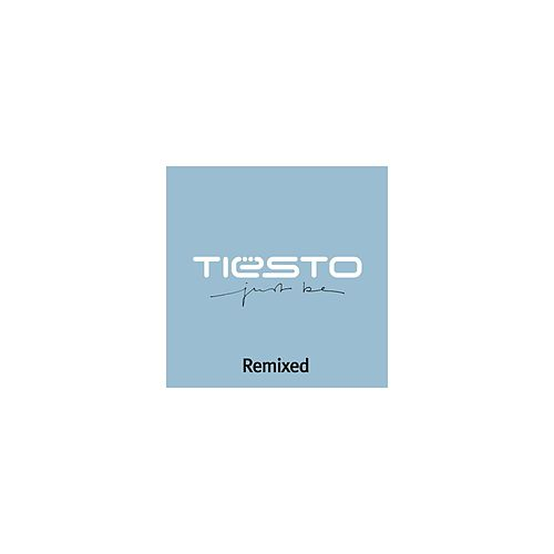 Play & Download Just Be: Remixed by Tiësto | Napster