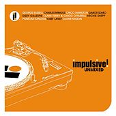 Play & Download Impulsive Unmixed by Various Artists | Napster