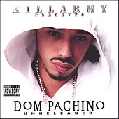 Unreleased by Dom Pachino